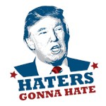 Trump - Haters Gonna Hate