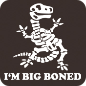 I'm Big Boned