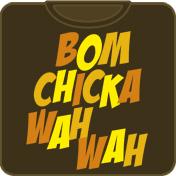 Bom Chicka Wah Wah