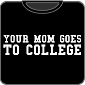 Your Mom Goes To College