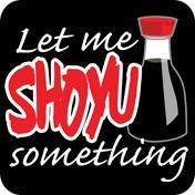 Let Me Shoyu Something