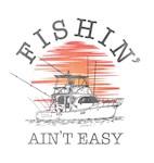 Fishin' Ain't Easy