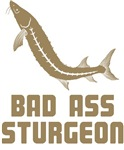 Bad Ass Sturgeon