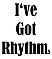 I've Got Rhythms