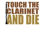 Touch the Clarinet and Die