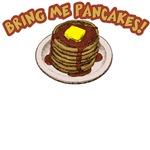 Bring Me Pancakes T-Shirts