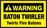 WARNING Baton Twirler Twirls Fire Batons - Yellow