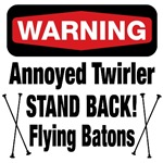 Warning Annoyed Twirler!