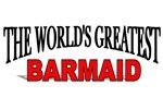 The World's Greatest Barmaid