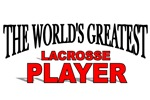 The World's Greatest Lacrosse Player