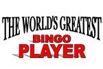 The World's Greatest Bingo Player