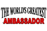 The World's Greatest Ambassador