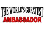 The World's Greatest Ambassador