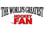 The World's Greatest Hockey Fan