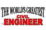 The World's Greatest Civil Engineer