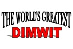 The World's Greatest Dimwit