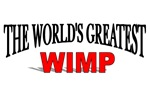 The World's Greatest Wimp