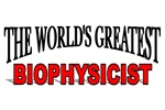 The World's Greatest Biophysicist