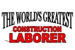 The World's Greatest Construction Laborer