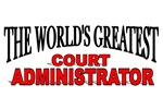 The World's Greatest Court Administrator