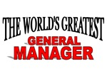 The World's Greatest General Manager