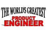 The World's Greatest Product Engineer