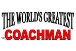 The World's Greatest Coachman