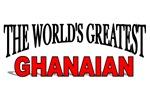 The World's Greatest Ghanaian