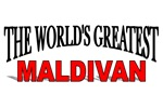 The World's Greatest Maldivan