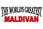 The World's Greatest Maldivan