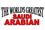 The World's Greatest Saudi Arabian