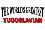 The World's Greatest Yugoslavian