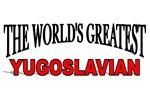The World's Greatest Yugoslavian