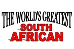 The World's Greatest South African