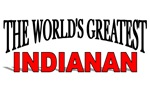 The World's Greatest Indianan