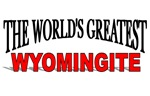 The World's Greatest Wyomingite