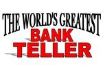 The World's Greatest Bank Teller