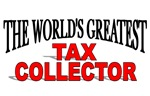 The World's Greatest Tax Collector