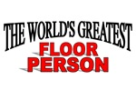 The World's Greatest Floor Person