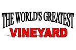 The World's Greatest Vineyard