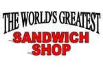 The World's Greatest Sandwich Shop