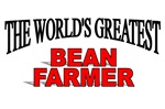 The World's Greatest Bean Farmer