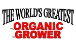 The World's Greatest Organic Grower