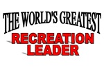 The World's Greatest Recreation Leader