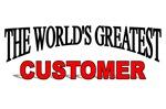 The World's Greatest Customer