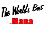 The World's Best Mana