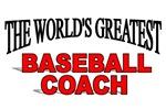 The World's Greatest Baseball Coach