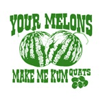 Your Melons