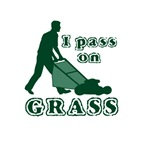 I Pass on Grass