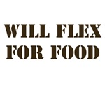 Will Flex for Food